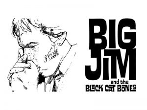 Big Jim & the Black Cat Bones - Blues, Jive & Rock n Roll
